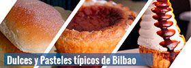 Dulces y Pasteles Típicos de Bilbao