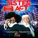 SISTER ACT EL MUSICAL