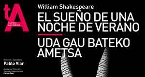 El Teatro Arriaga lleva a escena su nueva y muy especial producción de El sueño de una noche verano