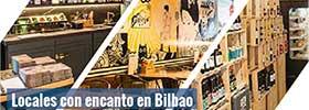 Locales con mucho encanto en Bilbao